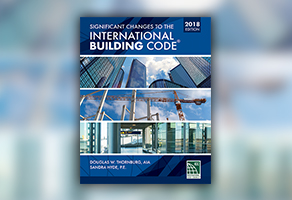 Significant Changes to the International Building Code®, 2018 Edition